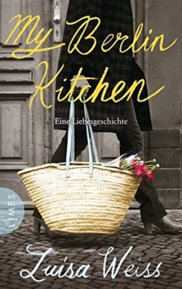 Book jacket of My Berlin Kitchen by Luisa Weiss